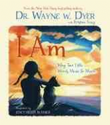 I AM - Dr Wayne Dyer
